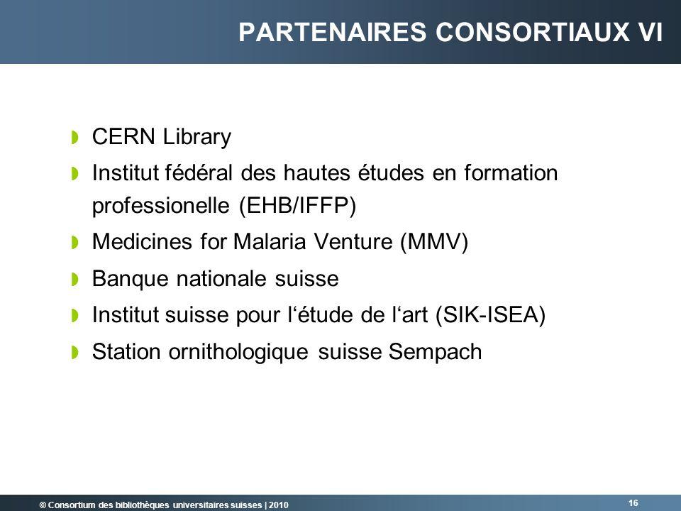 © Consortium des bibliothèques universitaires suisses   2010 16 CERN Library Institut fédéral des hautes études en formation professionelle (EHB/IFFP)