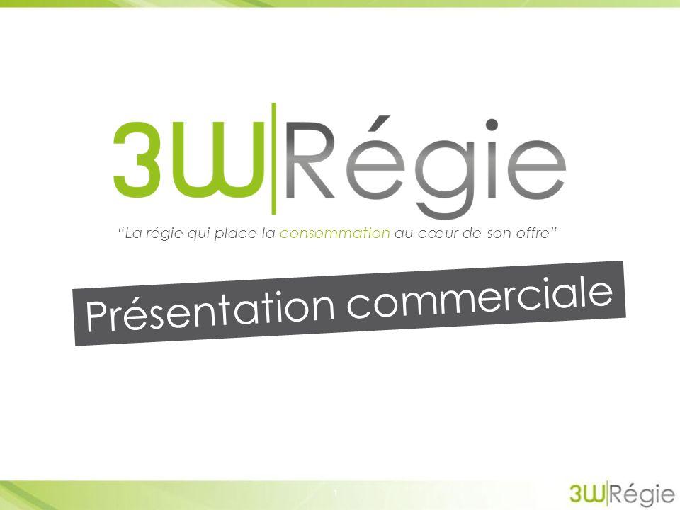 10 ème régie française 2 1 ère régie positionnée Conso 3W RÉGIE QUI SOMMES-NOUS .