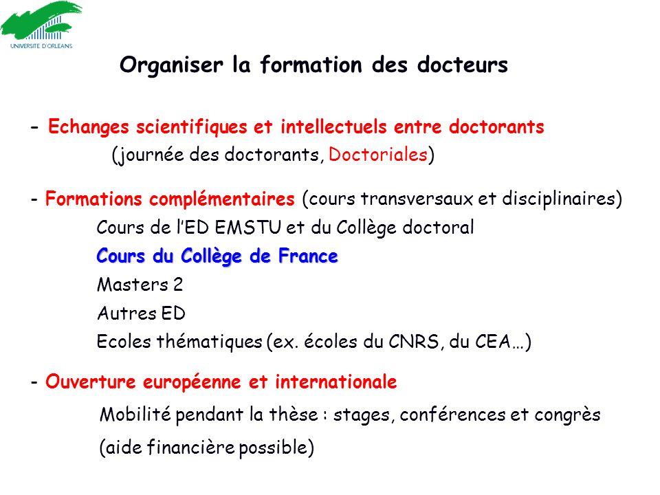 Organiser la formation des docteurs - Echanges scientifiques et intellectuels entre doctorants (journée des doctorants, Doctoriales) - Formations comp
