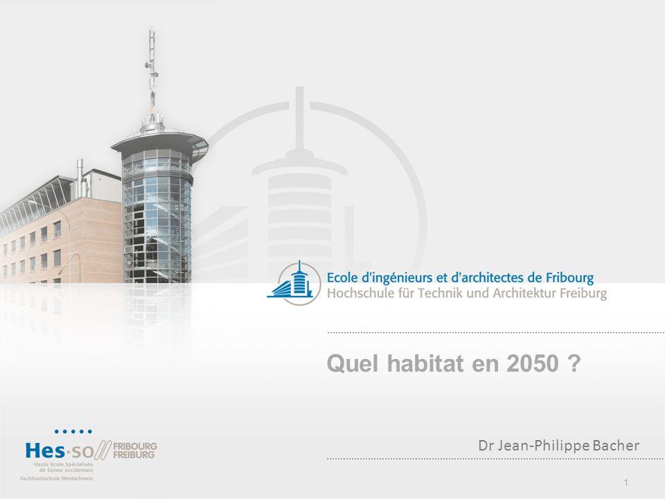 1 Quel habitat en 2050 Dr Jean-Philippe Bacher