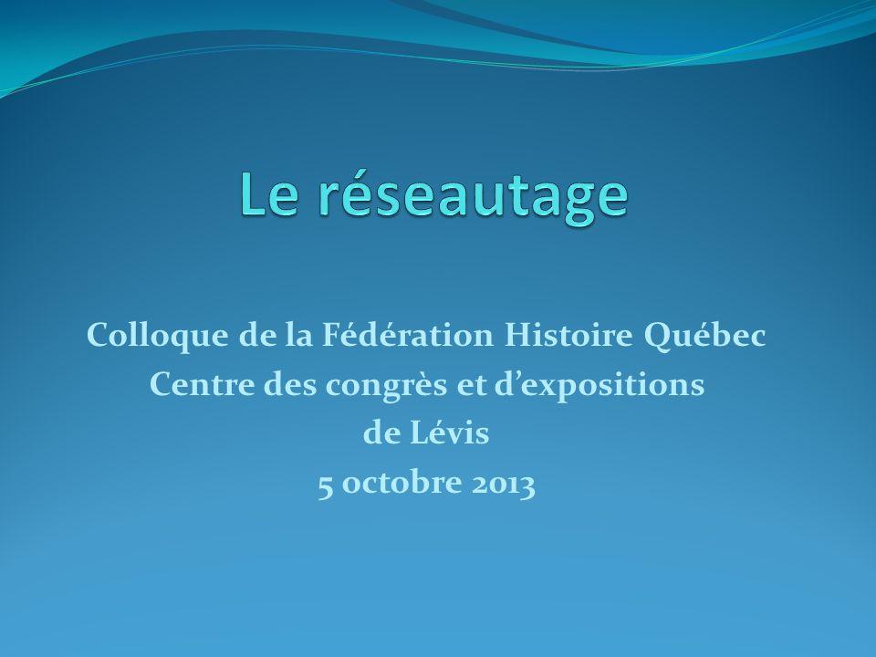 Colloque de la Fédération Histoire Québec Centre des congrès et dexpositions de Lévis 5 octobre 2013