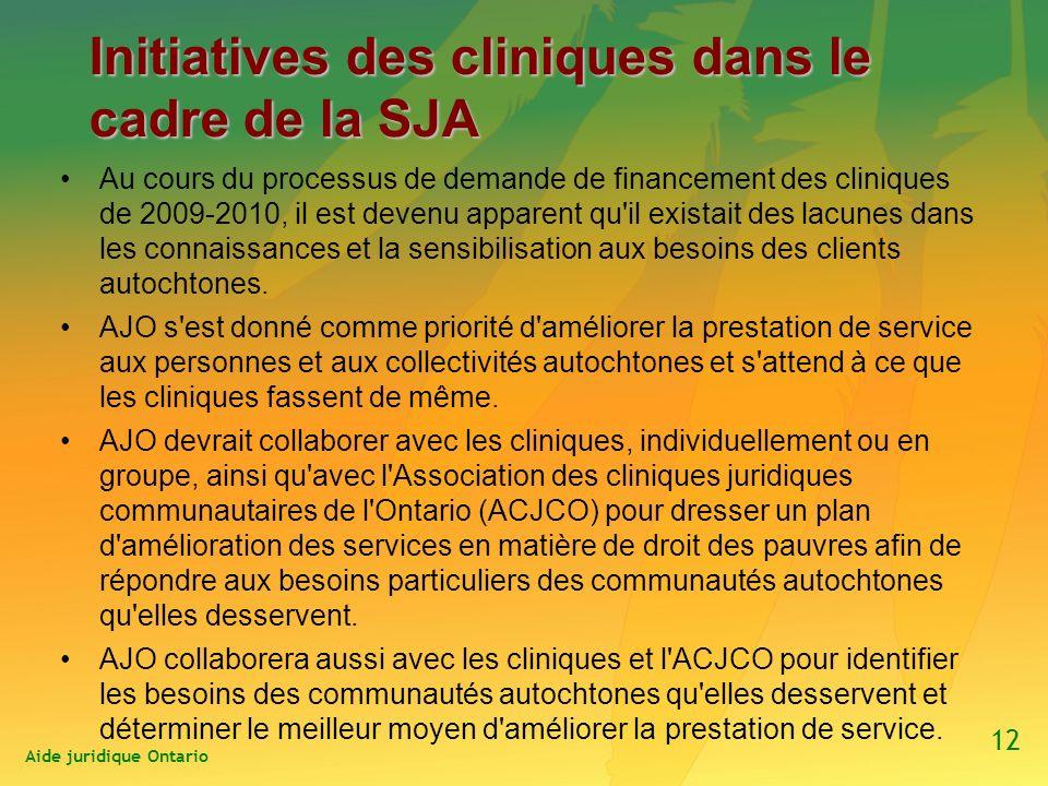 Initiatives des cliniques dans le cadre de la SJA Au cours du processus de demande de financement des cliniques de 2009-2010, il est devenu apparent qu il existait des lacunes dans les connaissances et la sensibilisation aux besoins des clients autochtones.