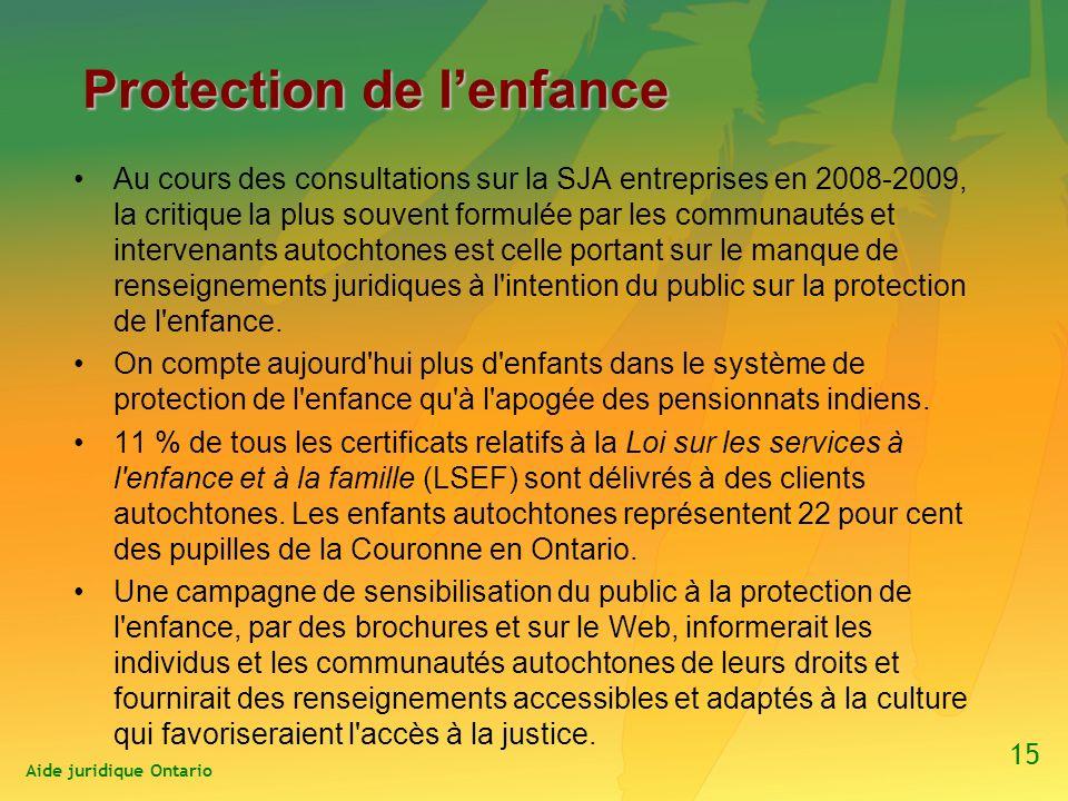 Protection de lenfance Au cours des consultations sur la SJA entreprises en 2008-2009, la critique la plus souvent formulée par les communautés et intervenants autochtones est celle portant sur le manque de renseignements juridiques à l intention du public sur la protection de l enfance.