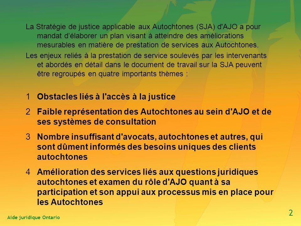 La Stratégie de justice applicable aux Autochtones (SJA) d AJO a pour mandat délaborer un plan visant à atteindre des améliorations mesurables en matière de prestation de services aux Autochtones.