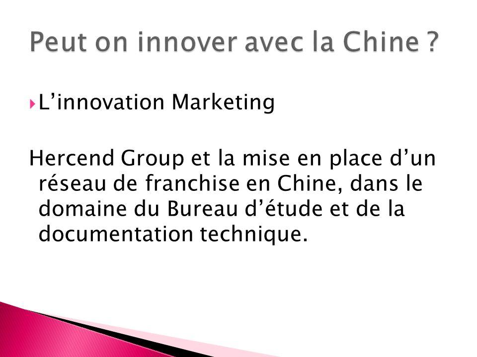 Linnovation Marketing Hercend Group et la mise en place dun réseau de franchise en Chine, dans le domaine du Bureau détude et de la documentation tech
