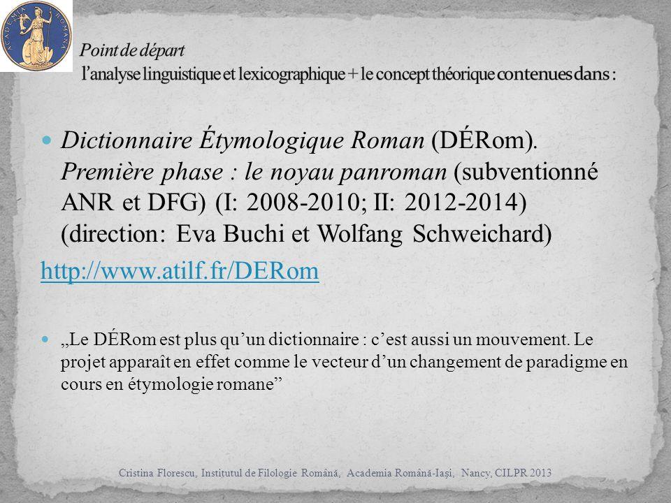 Dictionnaire Étymologique Roman (DÉRom).