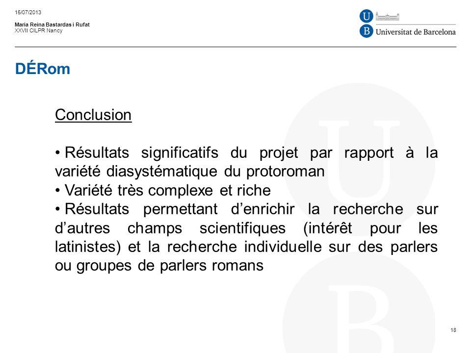 DÉRom Maria Reina Bastardas i Rufat XXVII CILPR Nancy 15/07/2013 18 Conclusion Résultats significatifs du projet par rapport à la variété diasystémati