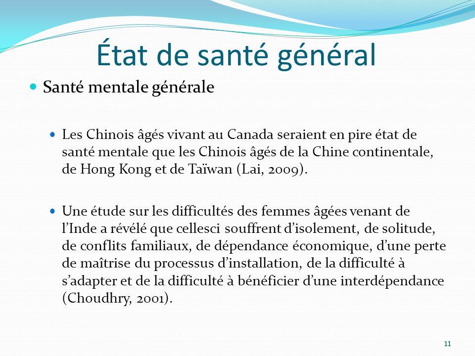 État de santé général Santé mentale générale Les Chinois âgés vivant au Canada seraient en pire état de santé mentale que les Chinois âgés de la Chine