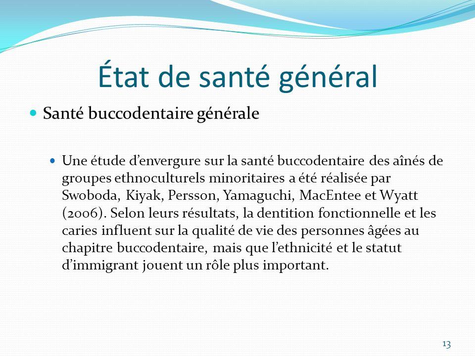 État de santé général Santé buccodentaire générale Une étude denvergure sur la santé buccodentaire des aînés de groupes ethnoculturels minoritaires a