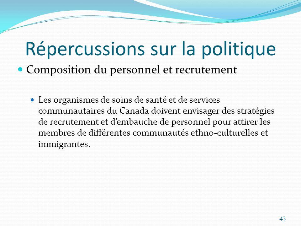 Répercussions sur la politique Composition du personnel et recrutement Les organismes de soins de santé et de services communautaires du Canada doiven