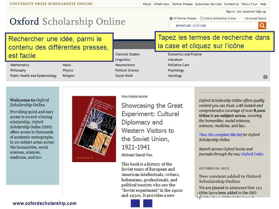 www.oxfordscholarship.com Sous légide de « University Press Scholarship Online », « Oxford Scholarship Online » est rejoint au moment du lancement par