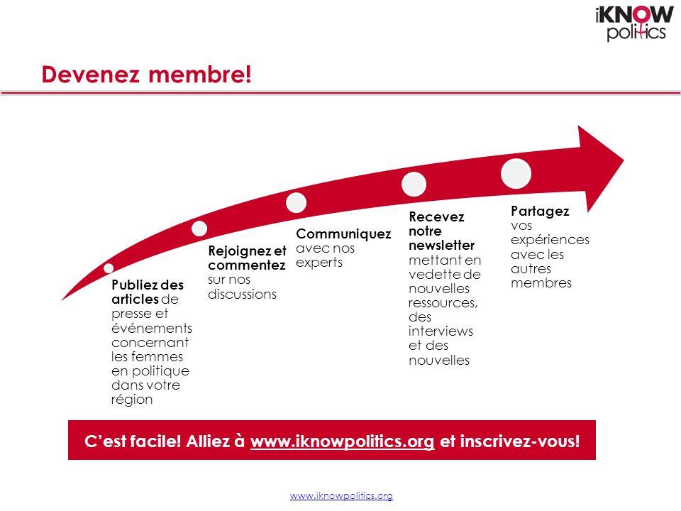 Devenez membre. Cest facile. Alliez à www.iknowpolitics.org et inscrivez-vous.