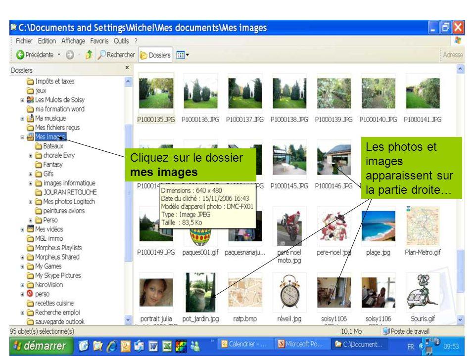 Cliquez sur le dossier mes images Les photos et images apparaissent sur la partie droite…