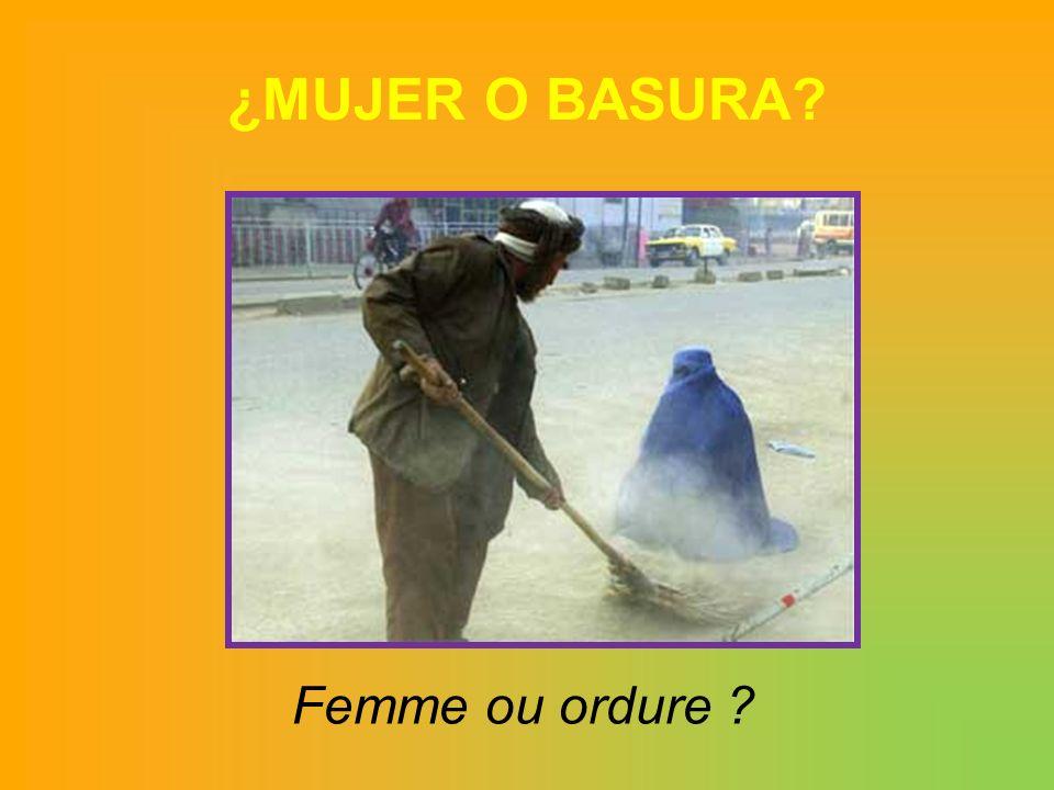 ¿MUJER O BASURA Femme ou ordure