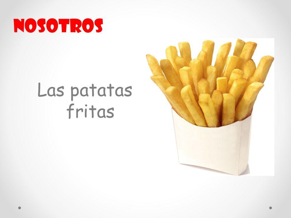 Las patatas fritas Nosotros