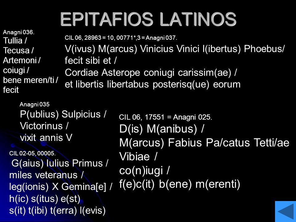 EPITAFIOS LATINOS Anagni 035 P(ublius) Sulpicius / Victorinus / vixit annis V CIL 06, 28963 = 10, 00771*,3 = Anagni 037. V(ivus) M(arcus) Vinicius Vin