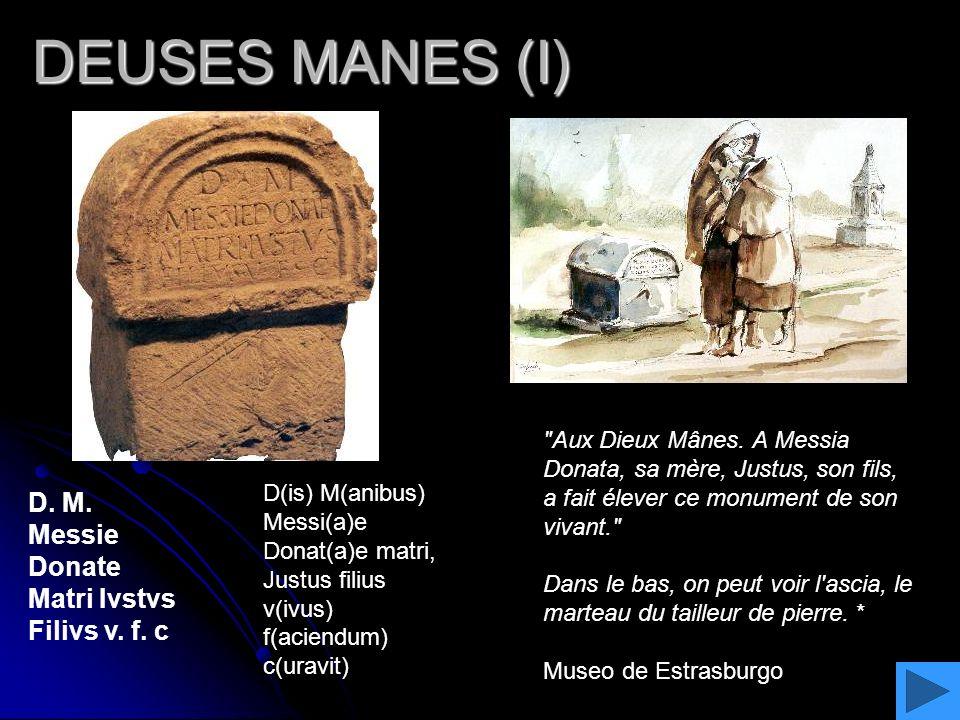 DEUSES MANES (I)