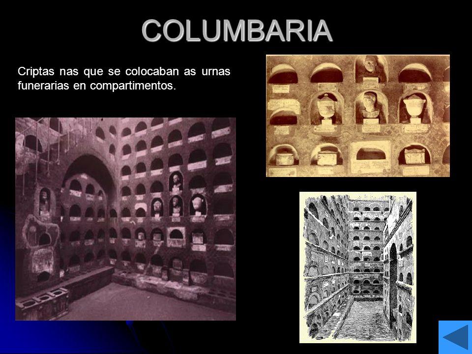COLUMBARIA Criptas nas que se colocaban as urnas funerarias en compartimentos.