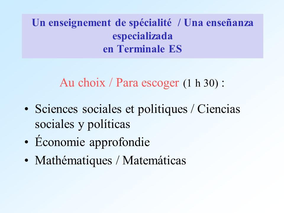 Un enseignement de spécialité / Una enseñanza especializada en Terminale ES Au choix / Para escoger (1 h 30) : Sciences sociales et politiques / Cienc