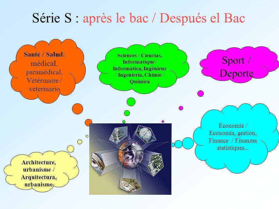 Série S : après le bac / Después el Bac Sport / Deporte Économie / Economía, gestion, Finance / Finanzas statistiques... Santé / Salud: médical, param