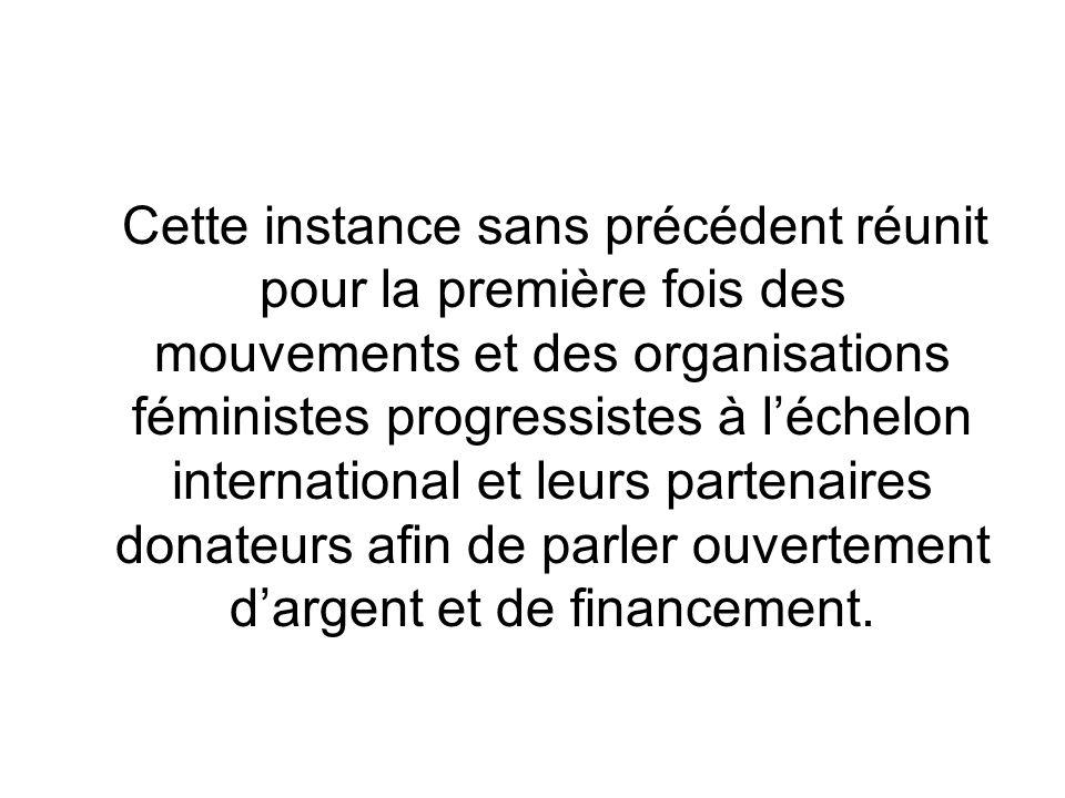 Cette instance sans précédent réunit pour la première fois des mouvements et des organisations féministes progressistes à léchelon international et leurs partenaires donateurs afin de parler ouvertement dargent et de financement.
