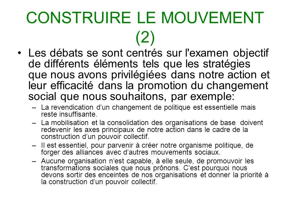 CONSTRUIRE LE MOUVEMENT (2) Les débats se sont centrés sur l'examen objectif de différents éléments tels que les stratégies que nous avons privilégiée