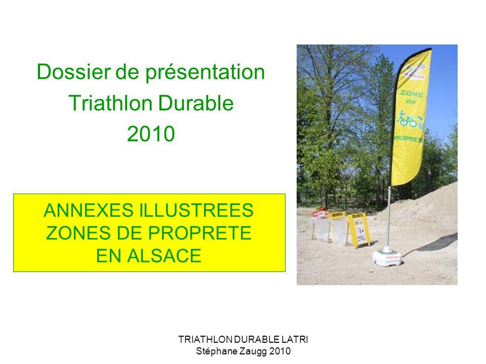 TRIATHLON DURABLE LATRI Stéphane Zaugg 2010 ANNEXES ILLUSTREES ZONES DE PROPRETE EN ALSACE Dossier de présentation Triathlon Durable 2010