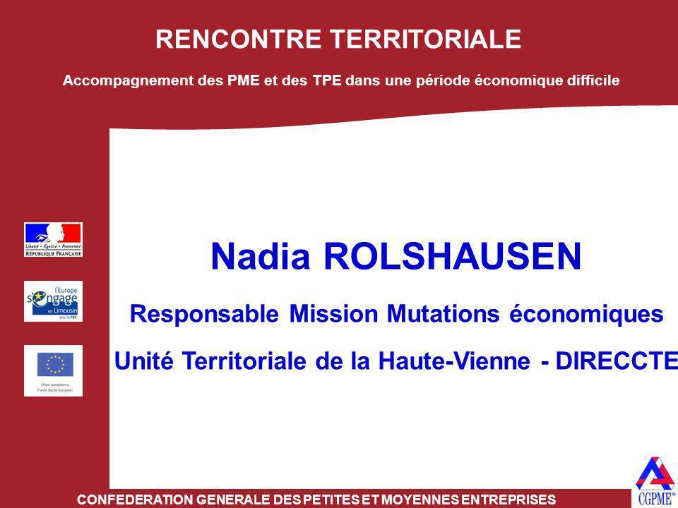 RENCONTRE TERRITORIALE CONFEDERATION GENERALE DES PETITES ET MOYENNES ENTREPRISES Nadia ROLSHAUSEN Responsable Mission Mutations économiques Unité Ter