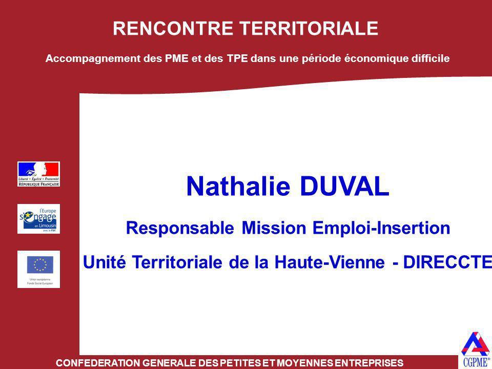 RENCONTRE TERRITORIALE CONFEDERATION GENERALE DES PETITES ET MOYENNES ENTREPRISES Nathalie DUVAL Responsable Mission Emploi-Insertion Unité Territoria