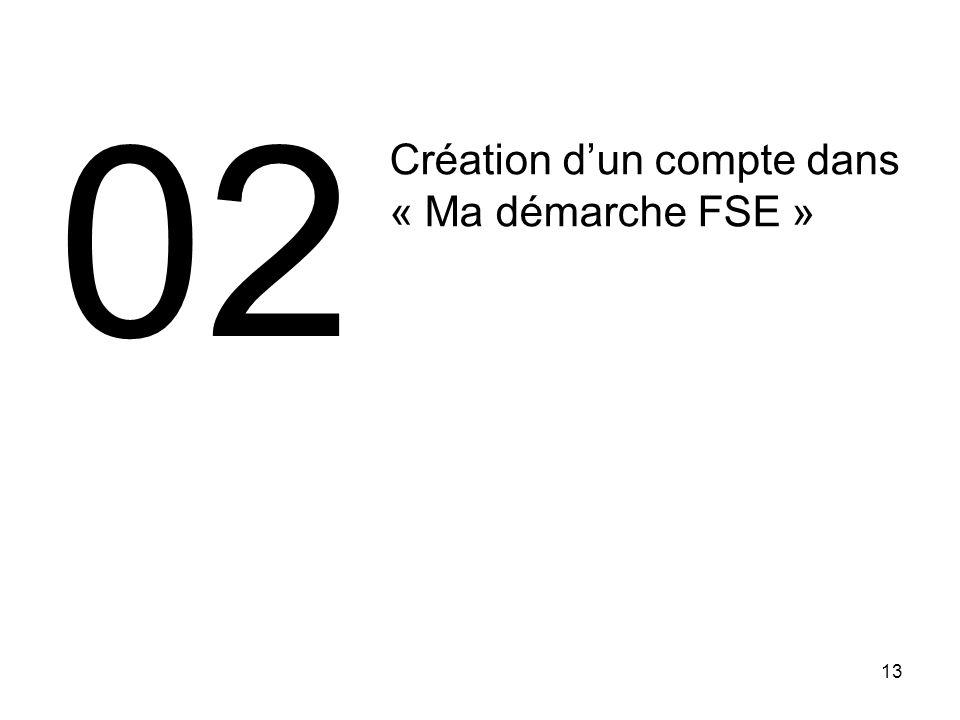 13 Création dun compte dans « Ma démarche FSE » 02
