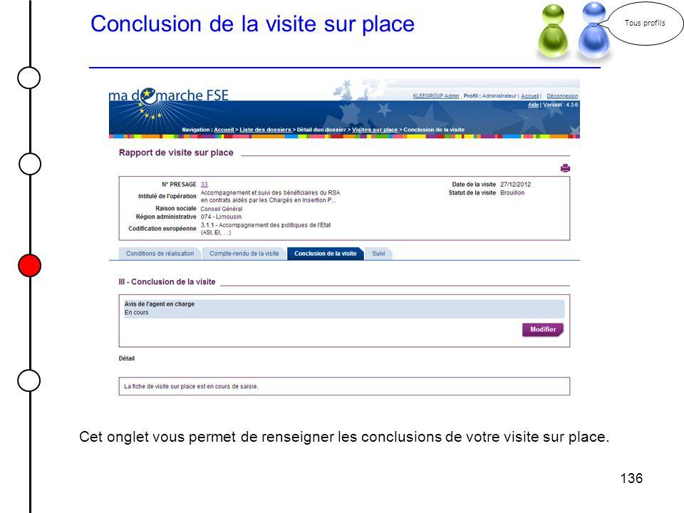 136 Conclusion de la visite sur place Tous profils Cet onglet vous permet de renseigner les conclusions de votre visite sur place.
