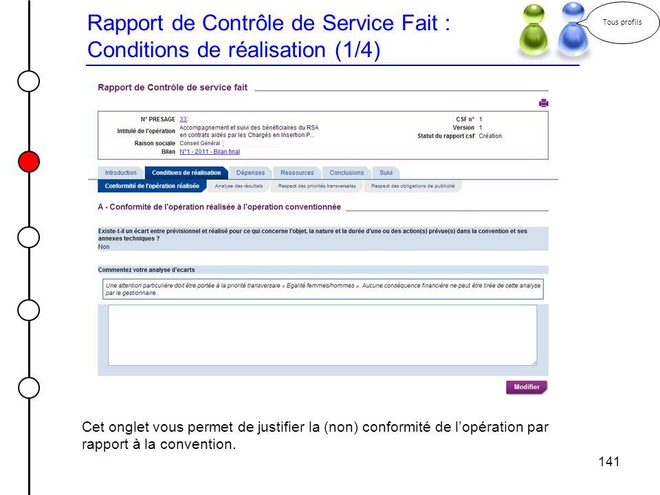 141 Rapport de Contrôle de Service Fait : Conditions de réalisation (1/4) Tous profils Cet onglet vous permet de justifier la (non) conformité de lopé