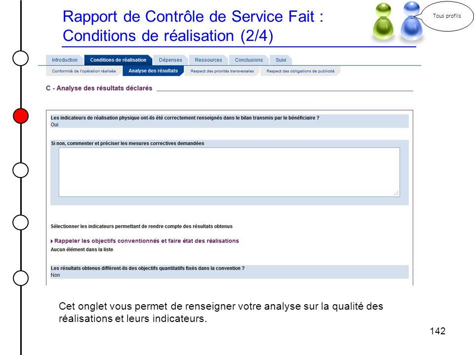 142 Rapport de Contrôle de Service Fait : Conditions de réalisation (2/4) Tous profils Cet onglet vous permet de renseigner votre analyse sur la quali