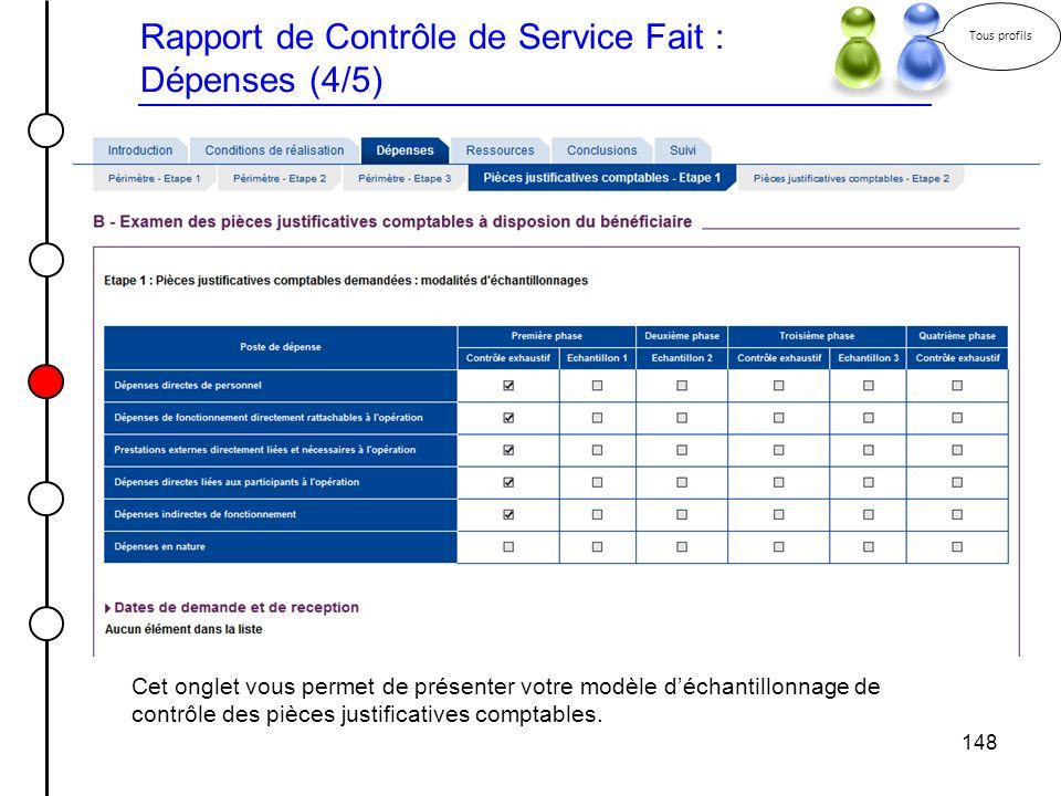 148 Rapport de Contrôle de Service Fait : Dépenses (4/5) Tous profils Cet onglet vous permet de présenter votre modèle déchantillonnage de contrôle de