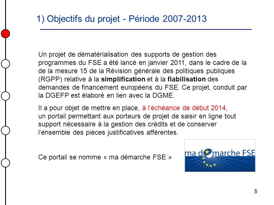 5 Un projet de dématérialisation des supports de gestion des programmes du FSE a été lancé en janvier 2011, dans le cadre de la de la mesure 15 de la