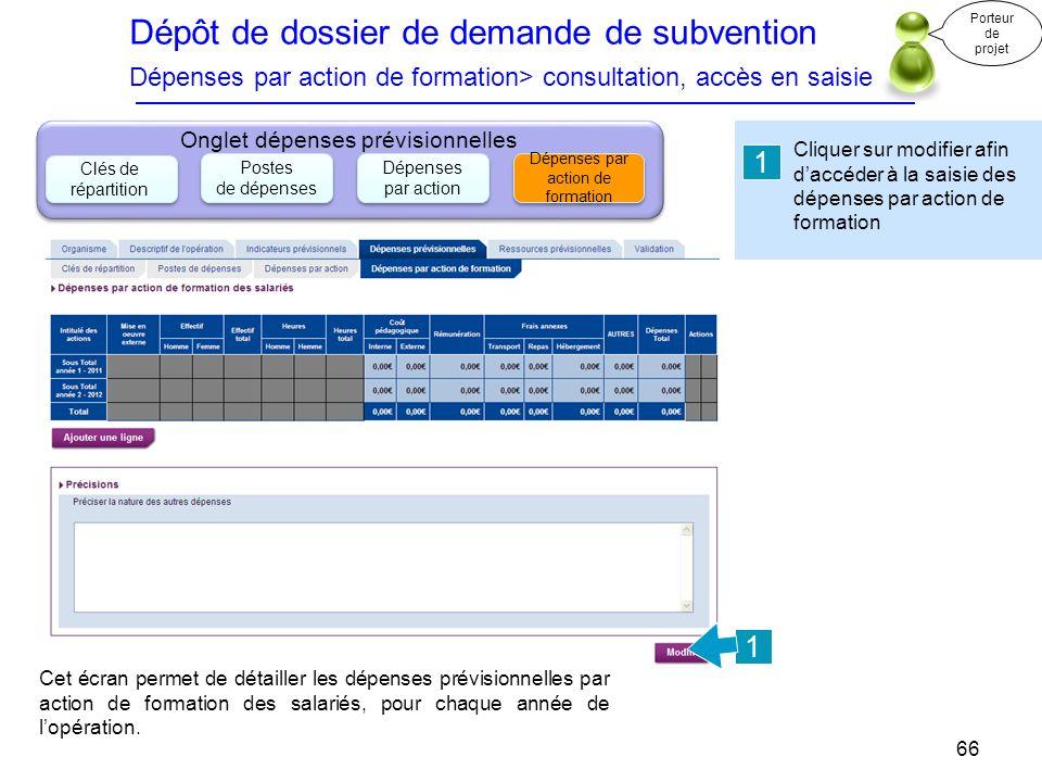 Dépôt de dossier de demande de subvention Dépenses par action de formation> consultation, accès en saisie Cliquer sur modifier afin daccéder à la sais
