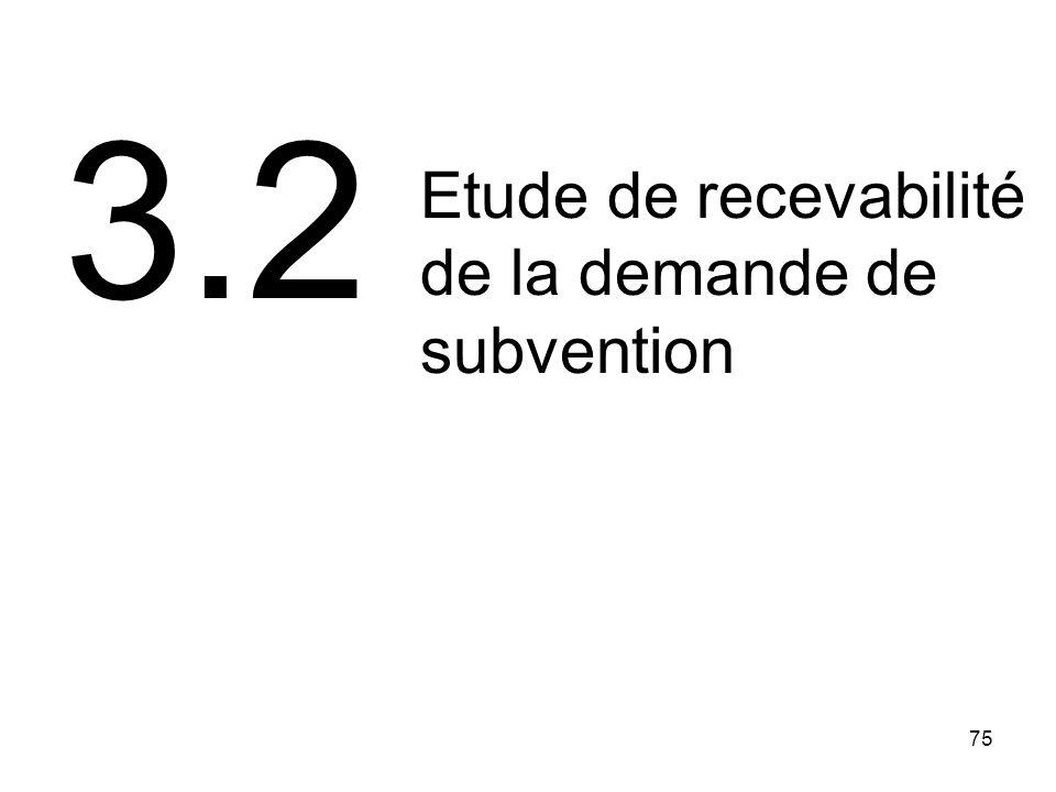 75 3.2 Etude de recevabilité de la demande de subvention