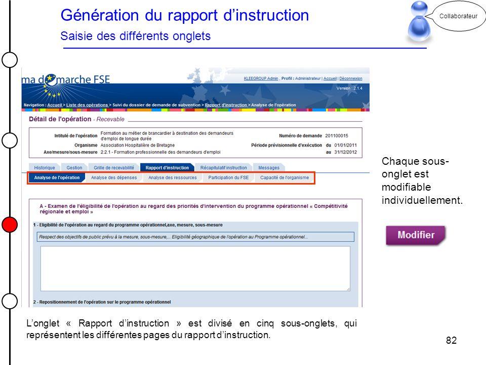 82 Collaborateur Génération du rapport dinstruction Saisie des différents onglets Longlet « Rapport dinstruction » est divisé en cinq sous-onglets, qu