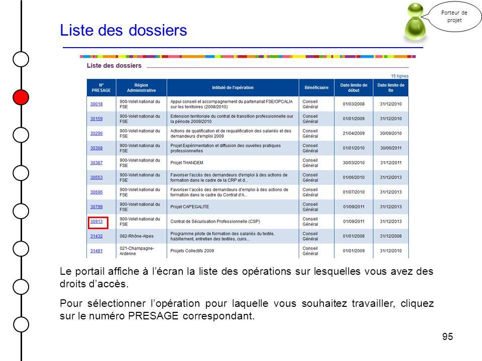 95 Liste des dossiers Le portail affiche à lécran la liste des opérations sur lesquelles vous avez des droits daccès. Pour sélectionner lopération pou