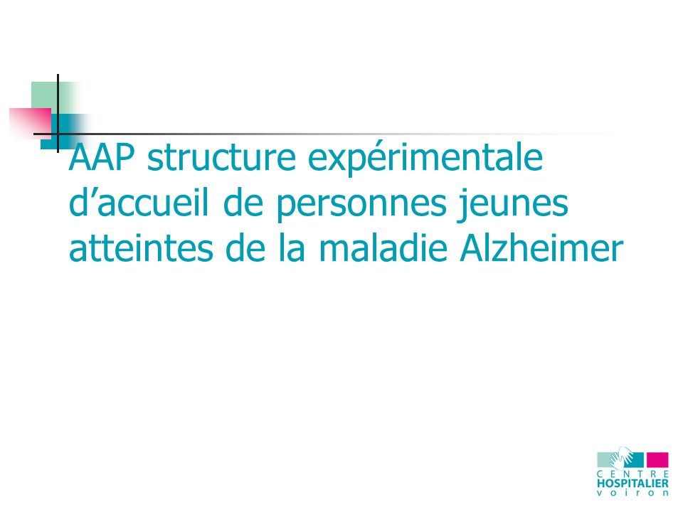 AAP structure expérimentale daccueil de personnes jeunes atteintes de la maladie Alzheimer