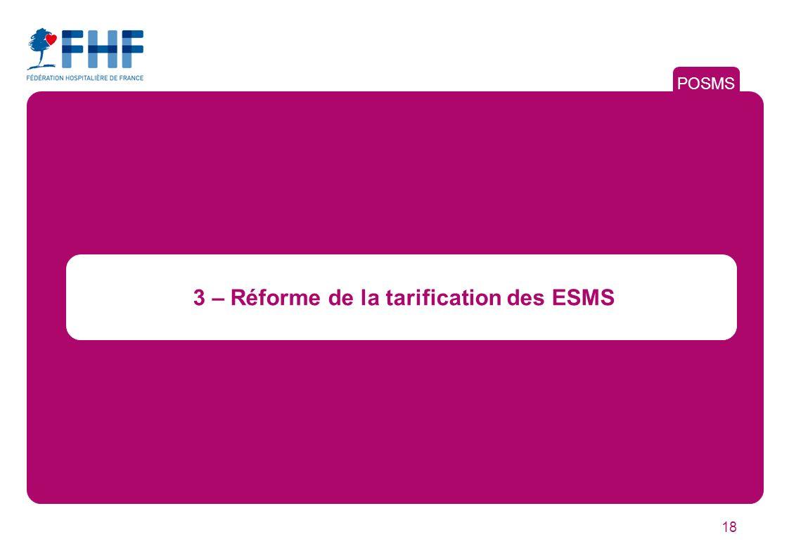 18 3 – Réforme de la tarification des ESMS POSMS