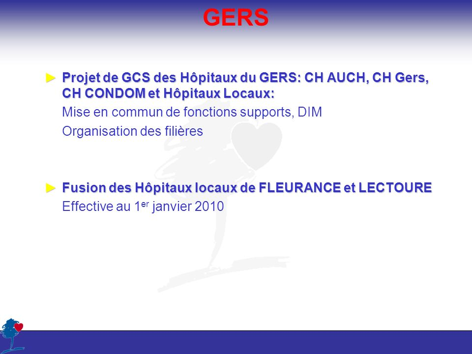 GERS Projet de GCS des Hôpitaux du GERS: CH AUCH, CH Gers, CH CONDOM et Hôpitaux Locaux:Projet de GCS des Hôpitaux du GERS: CH AUCH, CH Gers, CH CONDO