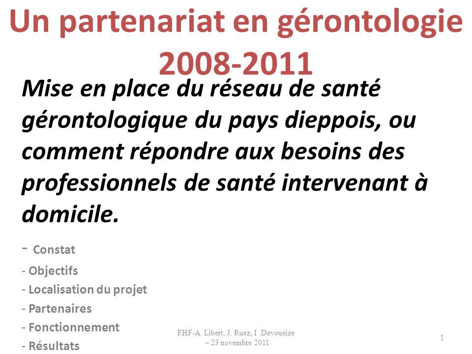 Un partenariat en gérontologie 2008-2011 Mise en place du réseau de santé gérontologique du pays dieppois, ou comment répondre aux besoins des profess
