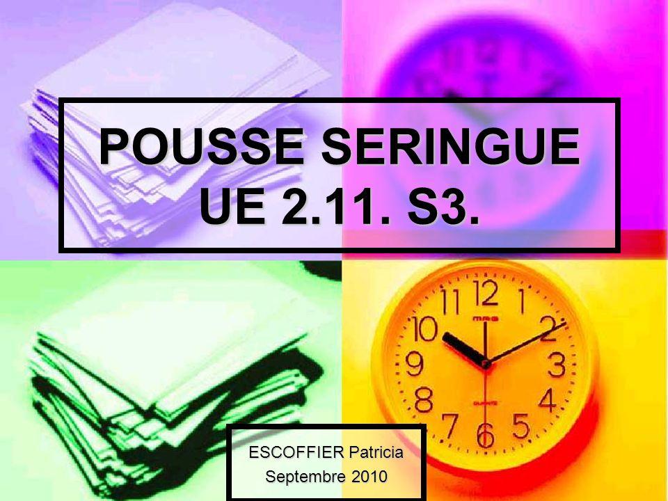 POUSSE SERINGUE UE 2.11. S3. ESCOFFIER Patricia Septembre 2010