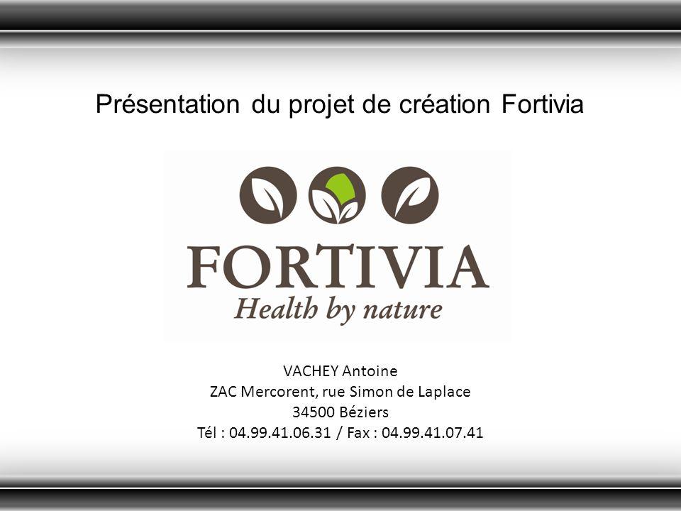 Présentation du projet de création Fortivia VACHEY Antoine ZAC Mercorent, rue Simon de Laplace 34500 Béziers Tél : 04.99.41.06.31 / Fax : 04.99.41.07.