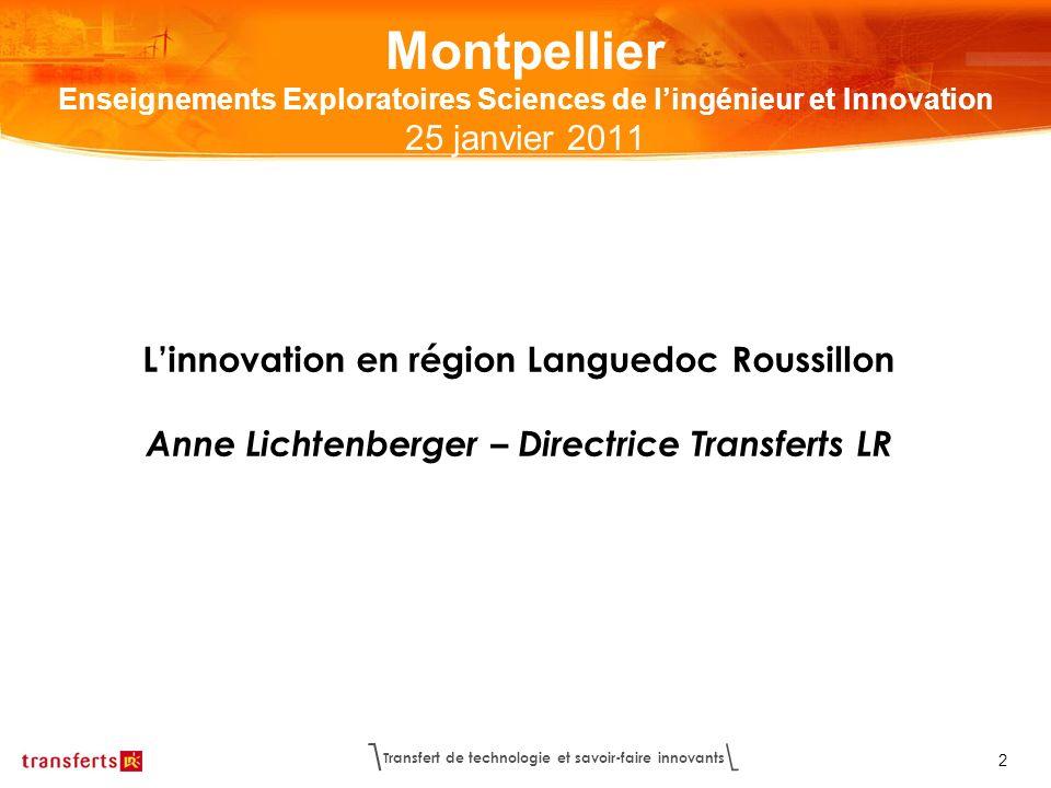 Transfert de technologie et savoir-faire innovants 2 Montpellier Enseignements Exploratoires Sciences de lingénieur et Innovation 25 janvier 2011 Linn