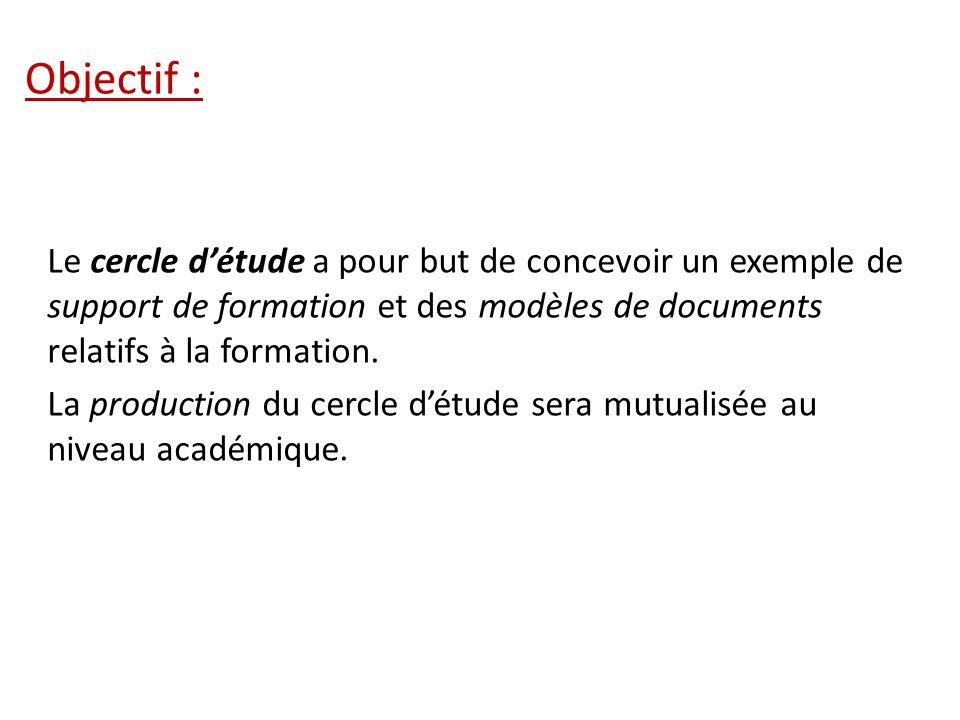 Objectif : Le cercle détude a pour but de concevoir un exemple de support de formation et des modèles de documents relatifs à la formation. La product