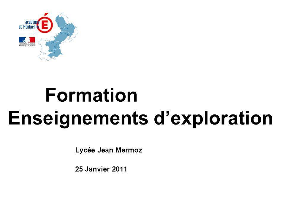 Formation Enseignements dexploration Lycée Jean Mermoz 25 Janvier 2011