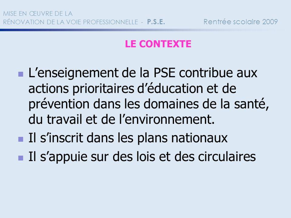 Lenseignement de la PSE contribue aux actions prioritaires déducation et de prévention dans les domaines de la santé, du travail et de lenvironnement.