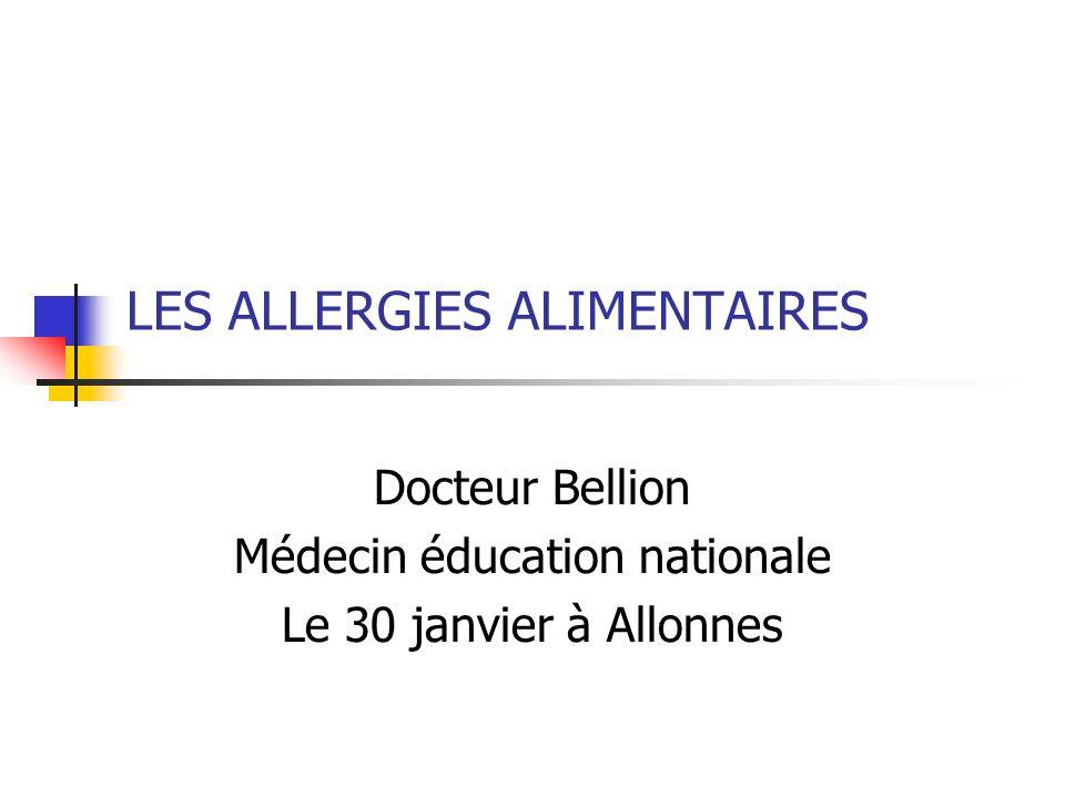 LES ALLERGIES ALIMENTAIRES Docteur Bellion Médecin éducation nationale Le 30 janvier à Allonnes